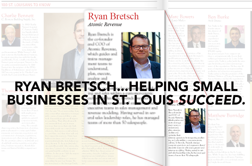 "Ryan Bretsch of Atomic Revenue named as a ""Top St. Louisian You Should Know to Succeed in Business"""