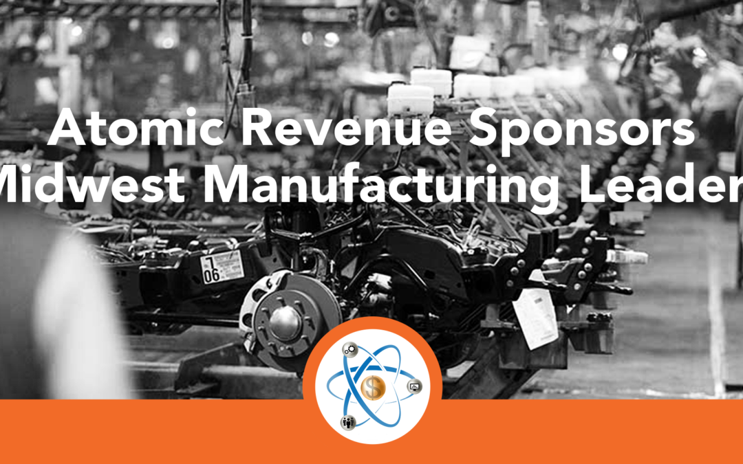 Atomic Revenue Sponsors Midwest Manufacturing Leaders