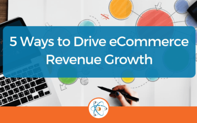 5 Ways to Drive eCommerce Revenue Growth