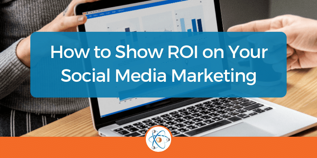 How to Show Social Media ROI